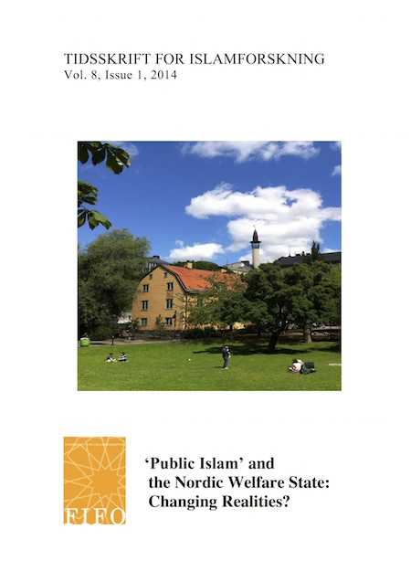 "Se Årg. 8 Nr. 1 (2014): ""Public Islam"" and the Nordic Welfare State: Changing Realities?"