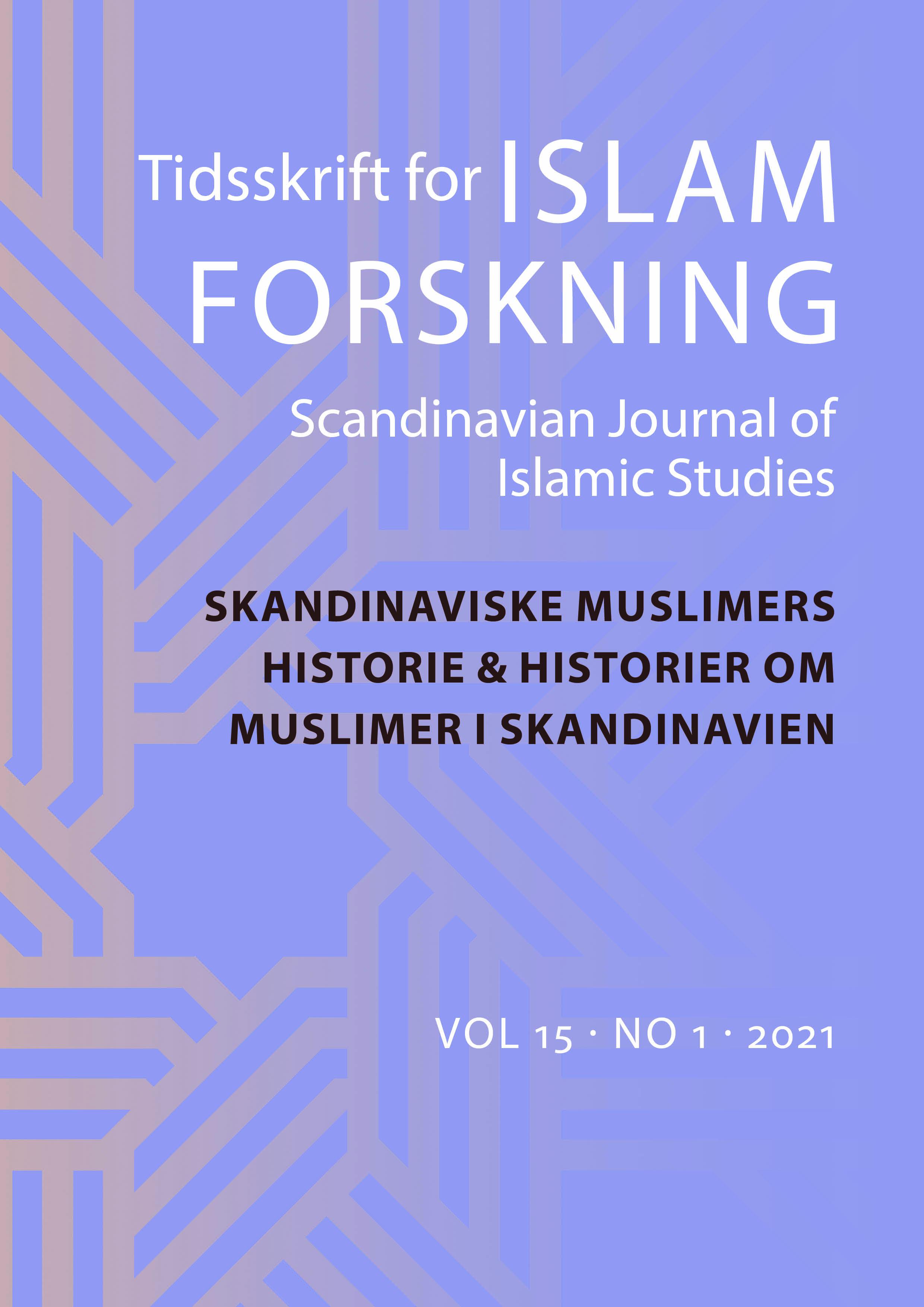 Se Årg. 15 Nr. 1 (2021): Skandinaviske muslimers historie & historier om muslimer i Skandinavien